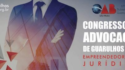 OAB Guarulhos realizará 2ª edição do Congresso da Advocacia – Empreendedorismo Jurídico
