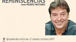 Reminiscências com Pedro Notaro